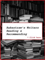 Rakestraw's Writers Reading & Recommending - Click Here!